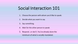 Social Interaction 101